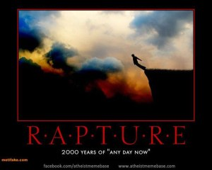 rapture anyday now