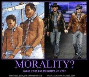 330-Morality-Slavery-or-Homosexuality-Guess-which-one-the-bibles-ok-with-biblical-ethics-insanity-bigotry